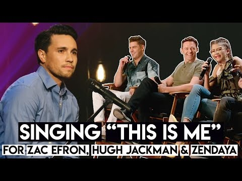 """Singing """"This Is Me"""" for Zac Efron, Hugh Jackman & Zendaya (from The Greatest Showman Movie)"""