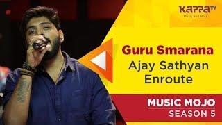 Guru Smarana - Ajay Sathyan Enroute - Music Mojo Season 5 - Kappa TV