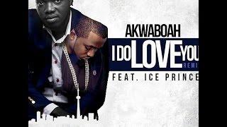 Akwaboah - I Do Love You remix ft. Ice Prince (Audio Slide)