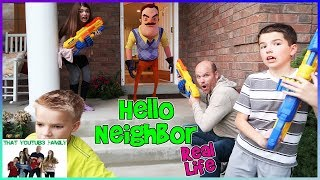 HELLO NEIGHBOR IN REAL LIFE WITH BLASTERS! / That YouTub3 Family