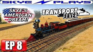 Transport Fever AMERICAN DREAM Part 8 ►PROFIT BOOM! - PART 2◀ (1885) Let's Play / Gameplay