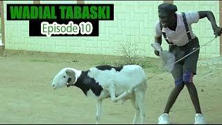 Wadial Tabaski 2016 : Episode 10