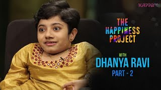 Dhanya Ravi (Part 2) - The Happiness Project - Kappa TV