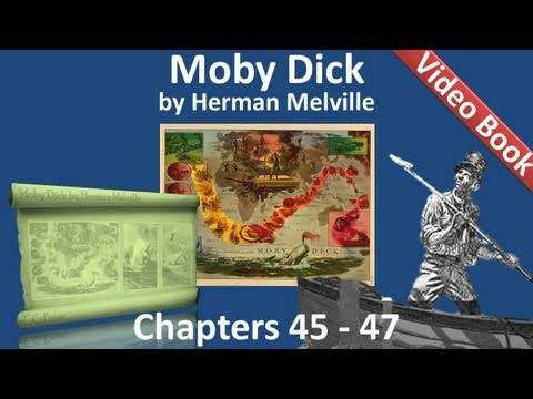 Chapter 045-047 - Moby Dick by Herman Melville