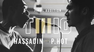 TWIO3 : #16 HASSADIN vs P-HOT (FINAL AUDITION) | RAP IS NOW