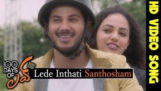 100 Days of Love Movie Songs    Lede Inthati Santhosham Video Song    Dulquer Salman,Nithya Menon