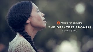 The Greatest Promise | An Igniter Original