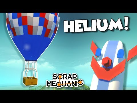 PLAYING WITH HELIUM Buoyancy Mod Scrap Mechanic Creations Episode 144