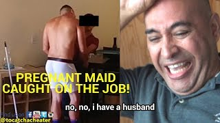 Pregnant Maid CAUGHT F***King on THE JOB! HUSBAND WATCHES! (SHOCKING FOOTAGE!) 😱😪😭😲😱
