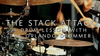 The Stack Attack - Drum Lesson with The Orlando Drummer