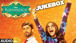 Official: Khoobsurat Full Audio Songs Jukebox | Sonam Kapoor | Fawad Khan | Tseries