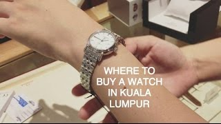 Where To Buy Watches In Kuala Lumpur