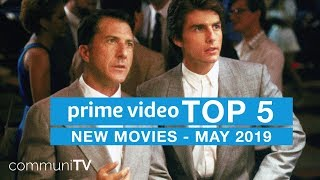 TOP 5: New Movies on Amazon Prime Video - May 2019