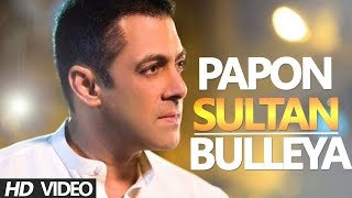BULLEYA Video SULTAN Salman Khan | Papon Full Song Lyrics