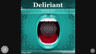 Deliriant - Truth Be Told (2017 Edit)