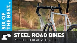 Six of the best Steel Road Bikes - Keeping it real with steel
