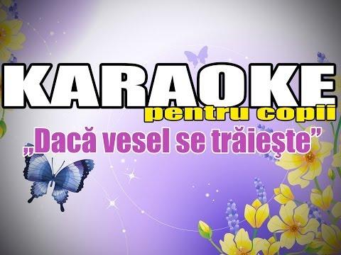 Karaoke Dacă vesel se trăieşte Karaoke Pentru Copii