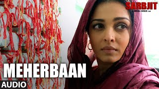 Meherbaan Full Song | SARBJIT | Aishwarya Rai Bachchan, Randeep Hooda | Sukhwinder Singh | T-Series