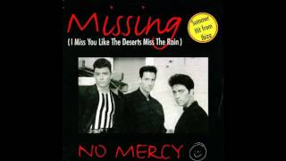 No Mercy - Missing (I Miss You Like The Deserts Miss The Rain) (1995)