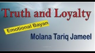 Truth and Loyalty |Molana Tariq jameel latest bayan 2018 | Islam Online official |