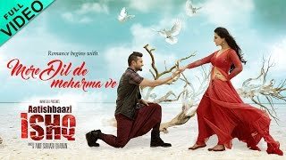 Mere Dil De Meharma Ve | Full Video Song | Aatishbaazi Ishq | Roshan Prince & Neeti Mohan