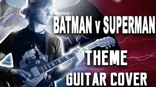 Batman v Superman Theme - Guitar Cover (Dawn of Justice Rock Tribute)