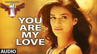 You Are My Love || Audio Song  || Mahesh Babu In No.1 || Mahesh Babu,Kriti Sanon