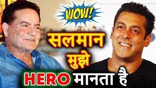 Salman Khan Considers Me As His HERO Is A BIG THING, Says Salim Khan