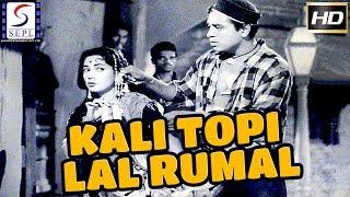Kali Topi Lal Rumal l Super Hit Hindi Black & White Full Movie l K. N. Singh, Kamal Mehra, Shakila