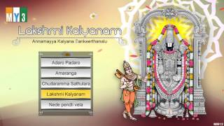 Lakshmi Kalyanam - Annamayya Kalyana Sankeerthanalu - lord venkateswara Bhakthi songs