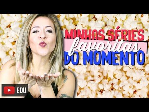 Minhas Séries Favoritas do Momento   Vídeo em Inglês