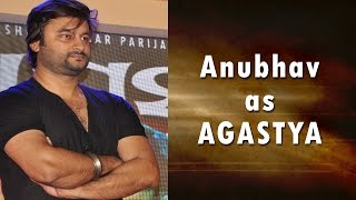 Anubhav Mohanty - Actor - Agasthya - Interview