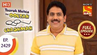 Taarak Mehta Ka Ooltah Chashmah - Ep 2429 - Full Episode - 22nd March, 2018