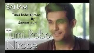 Tumi robe Nirobe by Sanam Puri