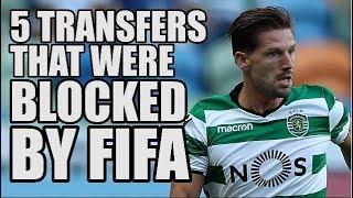 5 Transfers That FIFA BLOCKED