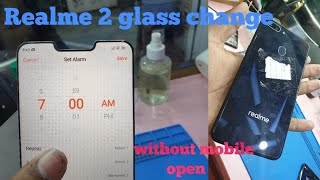 Realme 2 broken glass replacement | without mobile open | with oca machine