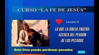 6 - Lo que la Biblia dice acerca del Perdón de los Pecados; Lección 6; [La Fe de Jesús]