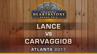 HS - Lance vs Carvaggio8 - Hearthstone Grand Prix DreamHack Atlanta 2017