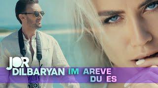 Jor Dilbaryan - Im Areve Du es | OFFICIAL | NEW 2017