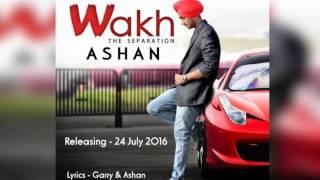 New Punjabi Songs 2016 ● WAKH ● ASHAN ● Rhythm Divine Records ● Latest Punjabi Songs