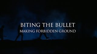 Biting the Bullet: Making 'Forbidden Ground'