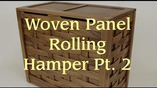 Woven Panel Rolling Hamper Pt. 2: Assembly & Finishing