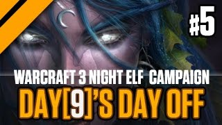 Day[9]'s Day Off - WarCraft 3 Night Elf Campaign P5