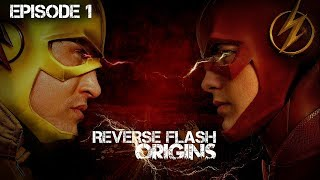 Reverse Flash: Origins Episode 1
