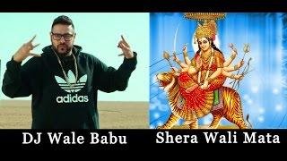 DJ Wale Babu _ Shera Waali Maata