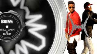 STILL DASH ft TENOR - BRISS (Prod By Dj Kriss) - AUDIOVISUAL By Mike Willer-