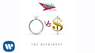 Wale Ft. Usher - Matrimony (Official Audio)