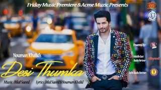 Desi Thumka | Nouman Khalid | Bilal Saeed | Friday Music Premiere