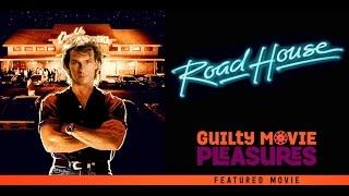 Guilty Movie Pleasures Episode # 12: Road House!