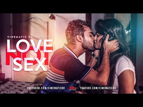 Xxx Mp4 LOVE NOT SEX লাভ নট সেক্স । Bengali New Short Film 2018 Raz Ripa CinematicBD 3gp Sex